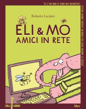 Eli e Mo Amici in rete di Roberto Luciani Collilunghi